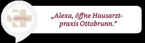 "Alexa App öffnen mit ""Alexa, öffne Hausarztpraxis Ottobrunn"""